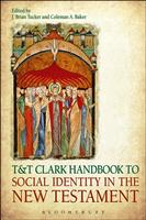 T & T Clark Handbook to Social Identity in the New Testament